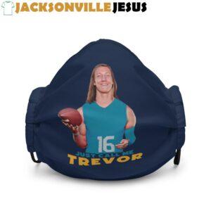 Just Call Me Trevor ( Jaguars Edition ) Premium Face Mask